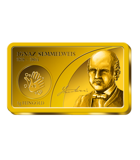''Ignaz Semmelweis'' geehrt in reinem Gold in seltener Barrenform