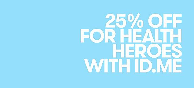 25% OFF FOR HEALTH HEROS WITH ID.ME