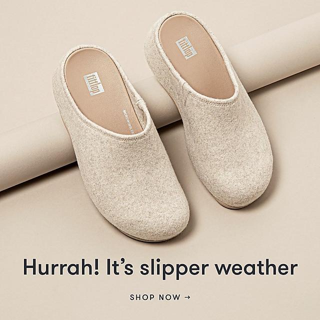 Hurrah! It's slipper weather. Shop Now