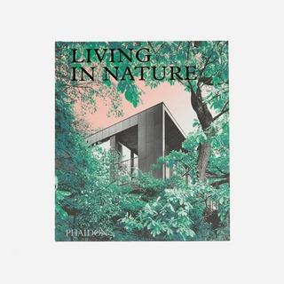 Phaidon Living in Nature: Contemporary Houses