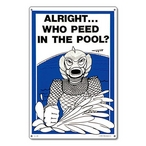 Poolmaster  Who Peed In The Pool Sign