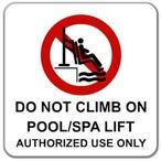 Do Not Climb On Pool/Spa Lift Vinyl Sign