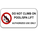 Do Not Climb On Pool/Spa Lift Vinyl Sign