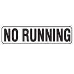 NO RUNNING (6 x 24 inches)