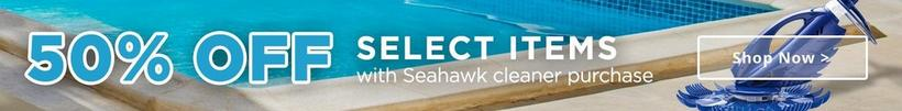 50% Off Select Items with SeaHawk Cleaner Purchase