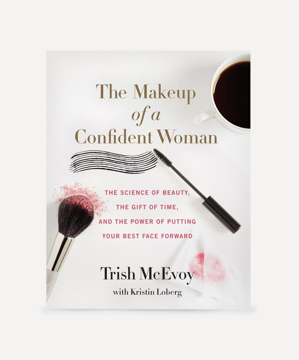 Trish McEvoy -  The Makeup of a Confident Woman