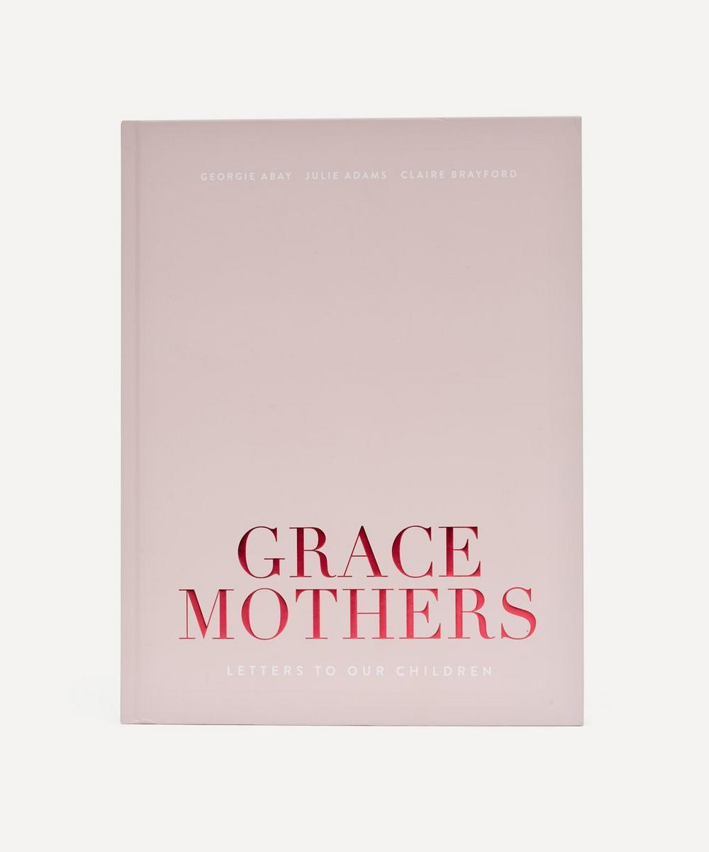 Unspecified - Grace Mothers: Letters to Our Children