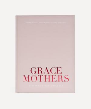 Grace Mothers: Letters to Our Children