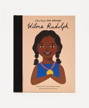 Little People, Big Dreams Wilma Rudolph