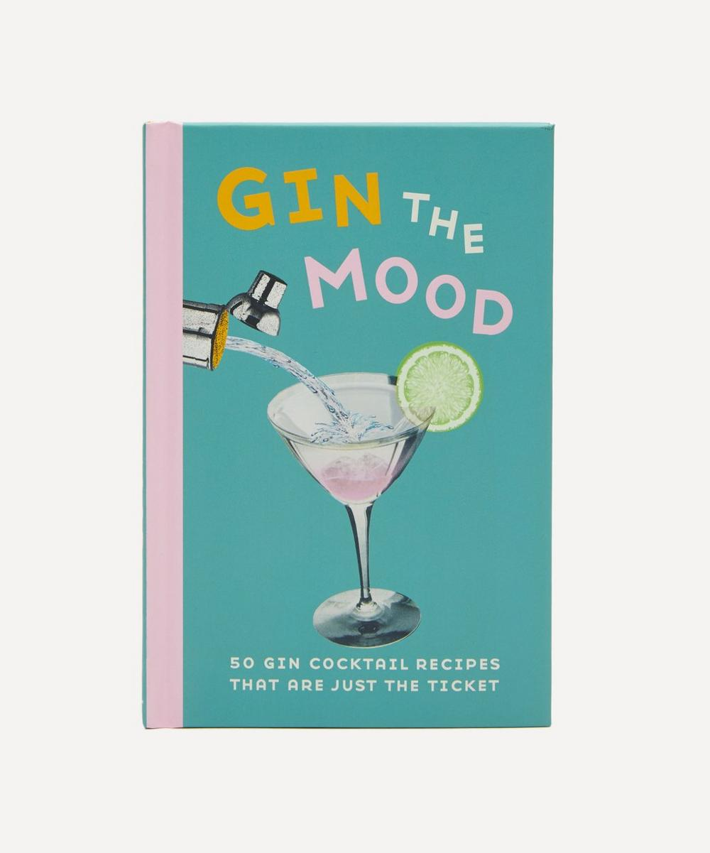 Bookspeed - Gin The Mood: 50 Gin Cocktail Recipes That Are Just The Ticket