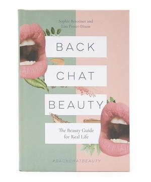 Back Chat Beauty: The Beauty Guide for Real Life