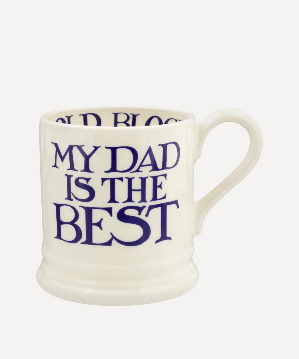 Emma Bridgewater - My Dad is the Best Half Pint Mug