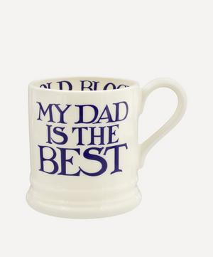 My Dad is the Best Half Pint Mug