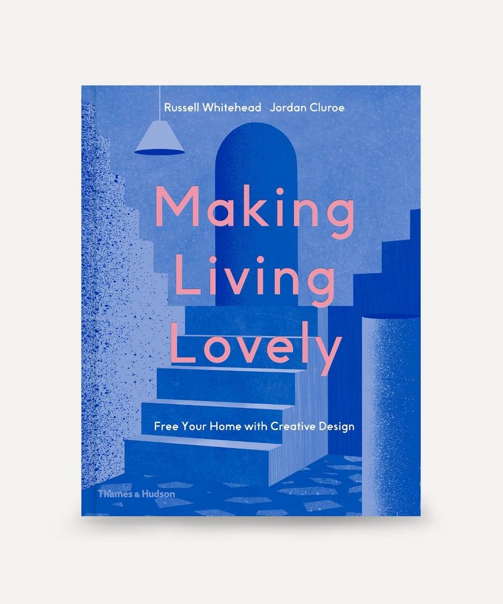 Thames & Hudson - Making Living Lovely: Free Your Home with Creative Design