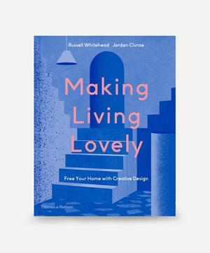 Making Living Lovely: Free Your Home with Creative Design