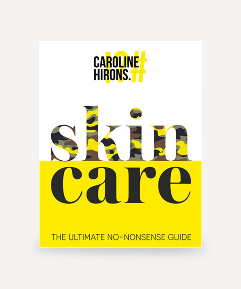 Unspecified - Caroline Hirons Skincare: The Ultimate No-Nonsense Guide