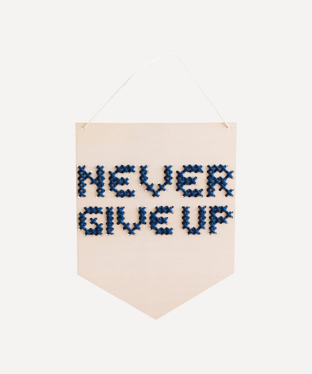 Cotton Clara - Never Give Up Wooden Banner Cross Stitch Kit