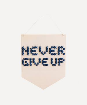 Never Give Up Wooden Banner Cross Stitch Kit