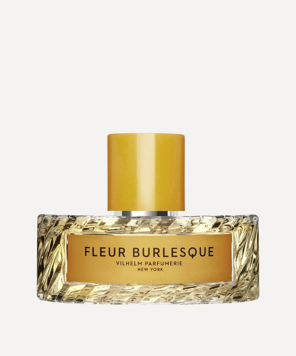 Vilhelm Parfumerie - Fleur Burlesque Eau de Parfum 100ml