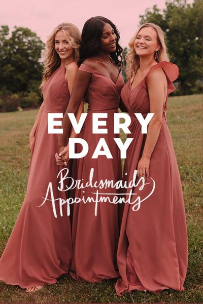 Book Bridesmaids Dresses Appointments every day